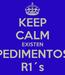 Poster: KEEP CALM EXISTEN PEDIMENTOS R1´s