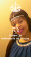Poster: KEEP CALM I'm  Queen Lisa And today is my Birthday