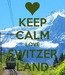 Poster: KEEP CALM LOVE SWITZER LAND