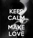 Poster: KEEP CALM  MAKE LOVE