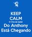 Poster: KEEP CALM O Chá de bebê Do Anthony Está Chegando