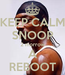Poster: KEEP CALM SNOOP 2 morrow A REBOOT