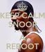 Poster: KEEP CALM SNOOP 2 morrow A REBOOT