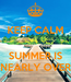 Poster: KEEP CALM   SUMMER IS NEARLY OVER