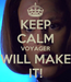 Poster: KEEP CALM VOYAGER WILL MAKE IT!