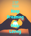 Poster: Keep Dreaming and Keep Loving