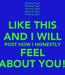 Poster: LIKE THIS AND I WILL POST HOW I HONESTLY FEEL ABOUT YOU!