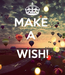 Poster: MAKE  A   WISH!