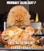 Poster: MONDAY ALREADY? I'M STILL EATING MY SUNDAY ROAST