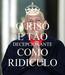 Poster: O RISO É TÃO DECEPCIONANTE COMO RIDICULO