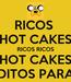 Poster: RICOS  HOT CAKES RICOS RICOS HOT CAKES TODITOS PARA MI