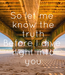 Poster: So let me  know the  truth Before I dive  right into  you