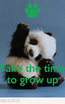 Poster:    Take the time to grow up