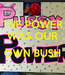 Poster: THE POWER WAS OUR  OWN BUSH