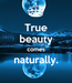 Poster: True beauty comes naturally.