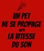 Poster: UN PET NE SE PROPAGE QU'A LA VITESSE DU SON