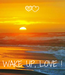 Poster:     WAKE UP, LOVE !