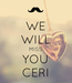 Poster: WE WILL MISS YOU CERI
