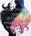 Poster: What makes  you  different  makes you  beautifal