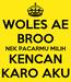 Poster: WOLES AE BROO NEK PACARMU MILIH KENCAN KARO AKU