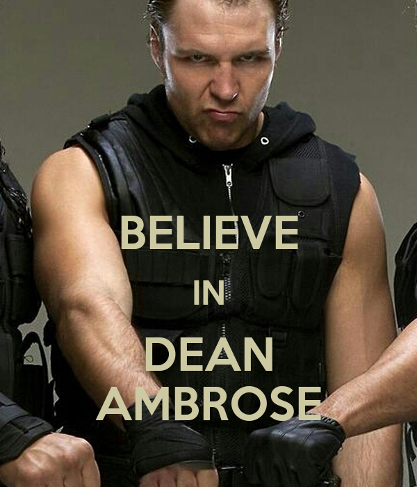 BELIEVE IN DEAN AMBROSE Poster