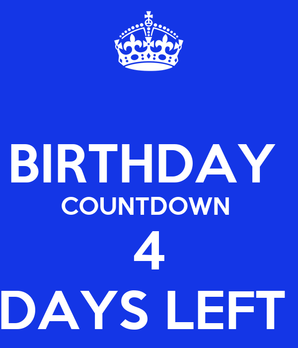 Birthday countdown 4 days left keep calm and carry on image generator - Birthday countdown wallpaper ...