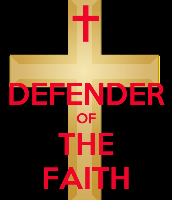 The Defender of the Faith Summary