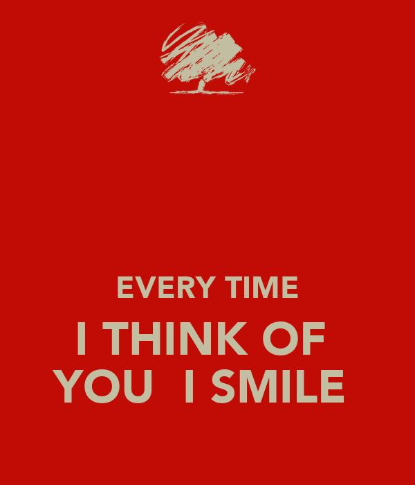 Every Time I Think Of You I Smile Poster Css Keep Calm O Matic