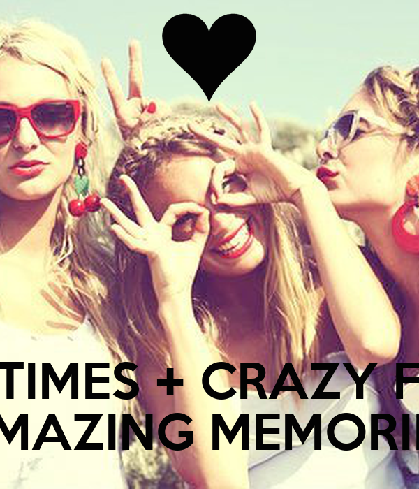 Good Times Crazy Friends Amazing Memories Poster Rachael Keep