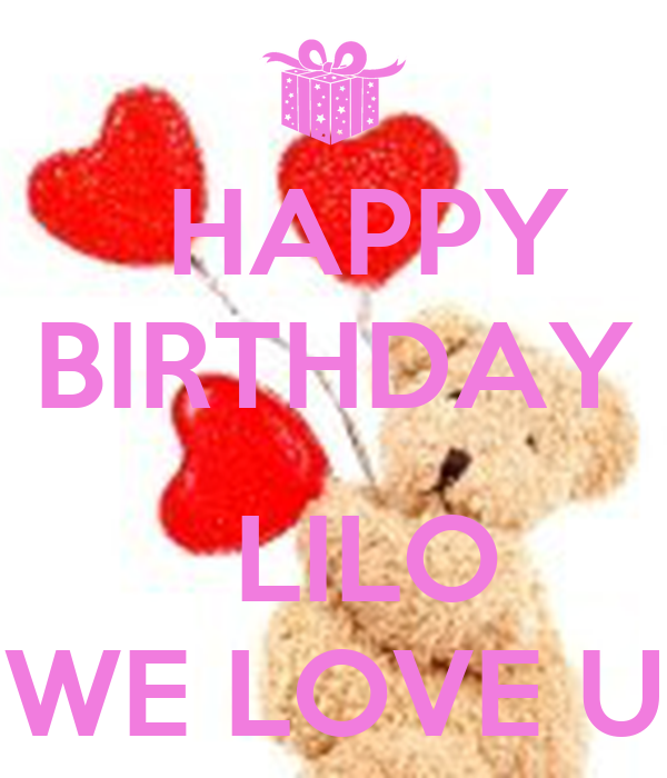 HAPPY BIRTHDAY LILO WE LOVE U