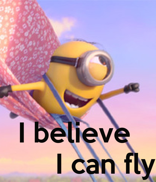 Believe can fly