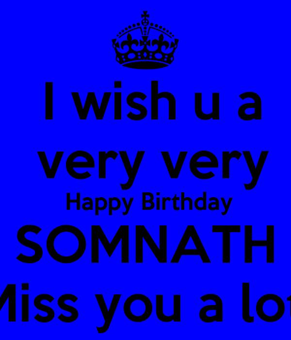 I Wish U A Very Very Happy Birthday SOMNATH Miss You A Lot