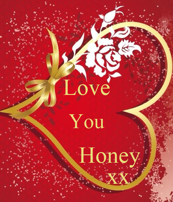 I Love You Honey Quotes : Love You Honey xx Poster Sharon Keep Calm-o-Matic