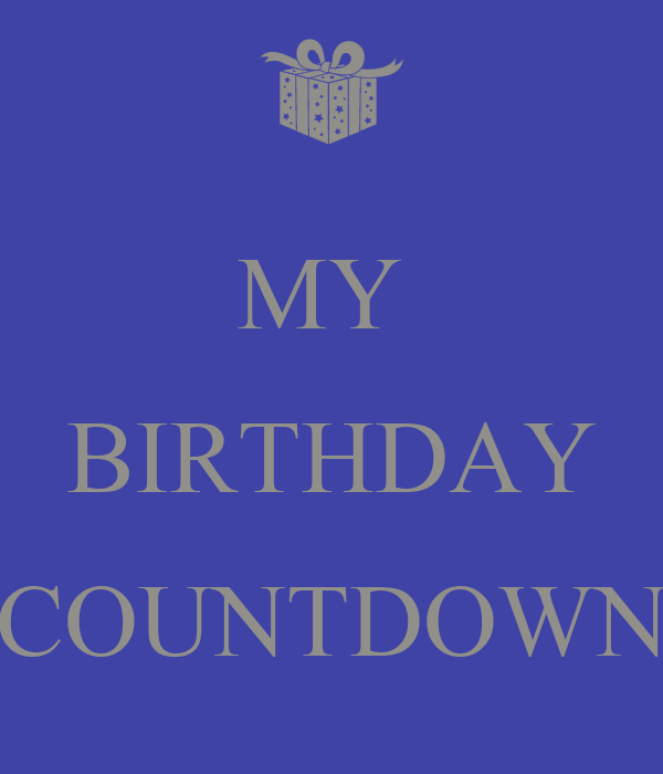 MY BIRTHDAY COUNTDOWN - KEEP CALM AND CARRY ON Image Generator