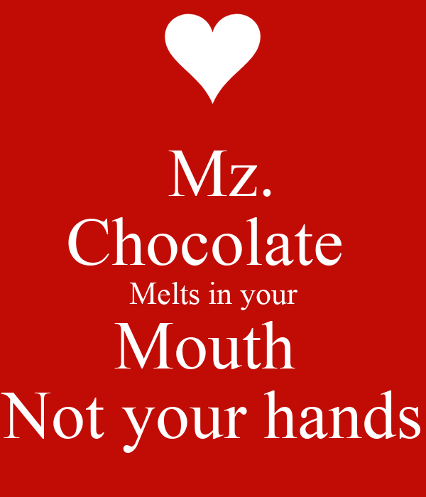 Melts In Your Mouth Not Your Hands 15