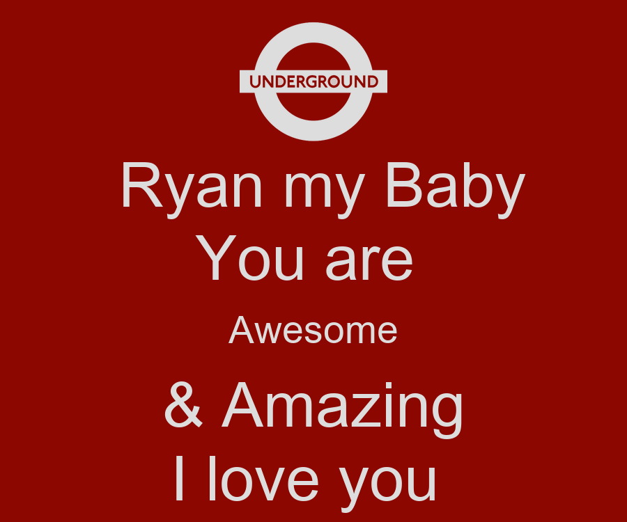 You Are Amazing And I Love You: Ryan My Baby You Are Awesome & Amazing I Love You