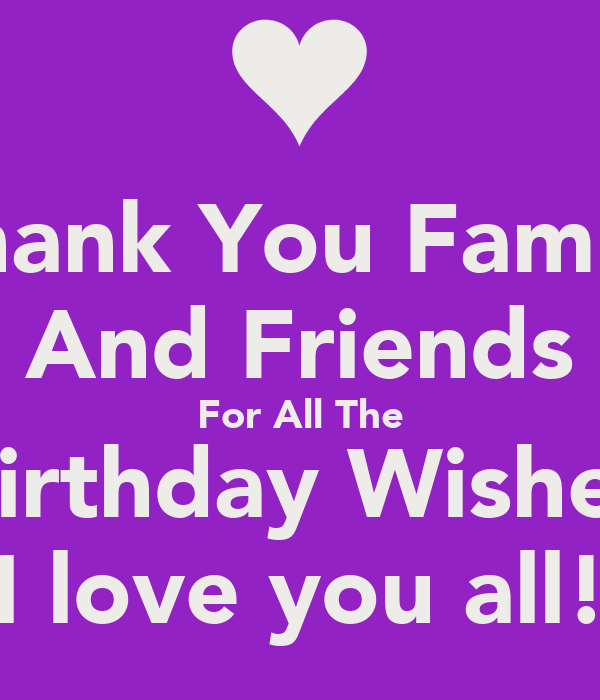 Thank You Family And Friends For All The Birthday Wishes I