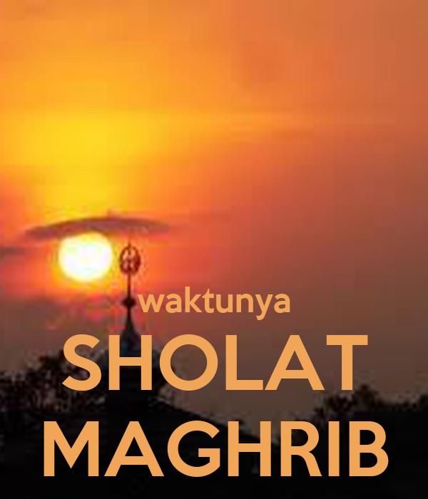 waktunya sholat maghrib poster m keep calm o matic lihat