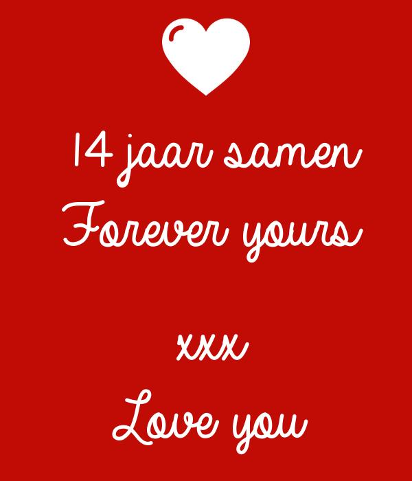14 jaar samen 14 jaar samen Forever yours xxx Love you Poster   John   Keep Calm  14 jaar samen