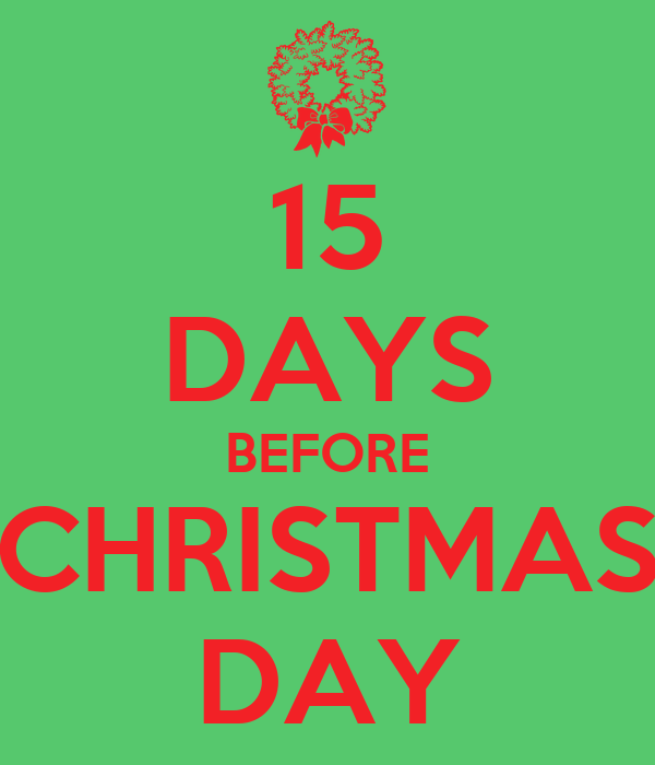 15 DAYS BEFORE CHRISTMAS DAY - KEEP CALM AND CARRY ON Image Generator