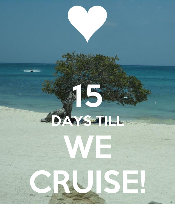15 Days Till We Cruise Keep Calm And Carry On Image