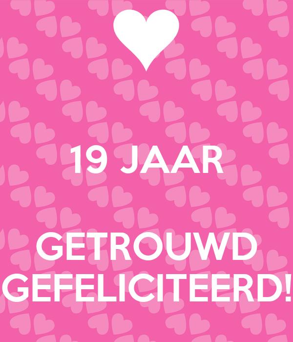 gefeliciteerd 19 jaar 19 JAAR GETROUWD GEFELICITEERD! Poster | Esther | Keep Calm o Matic gefeliciteerd 19 jaar