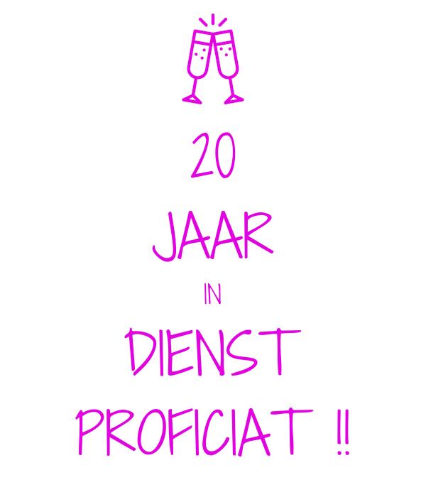 20 jaar in dienst 20 JAAR IN DIENST PROFICIAT !! Poster | N. | Keep Calm o Matic 20 jaar in dienst
