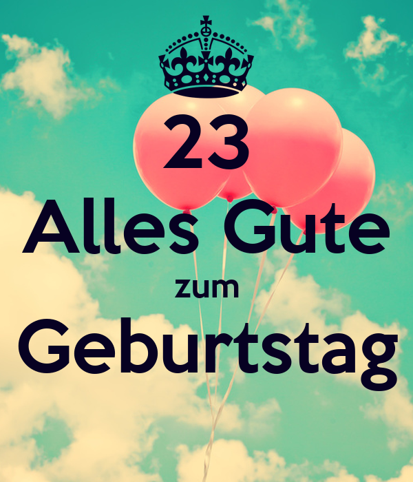 23 alles gute zum geburtstag poster ttt keep calm o matic. Black Bedroom Furniture Sets. Home Design Ideas