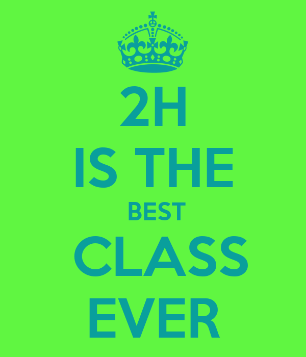 2H IS THE BEST CLASS EVER Post...