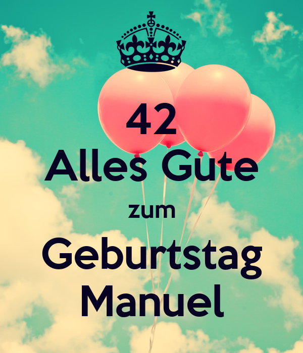 42 alles gute zum geburtstag manuel poster marina keep calm o matic. Black Bedroom Furniture Sets. Home Design Ideas