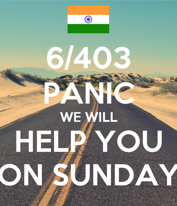 6/403 PANIC WE WILL HELP YOU ON SUNDAY Poster | Sneh | Keep Calm-o-Matic