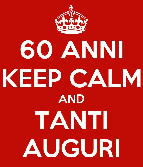 60 Anni Keep Calm And Tanti Auguri Poster Victoria Keep