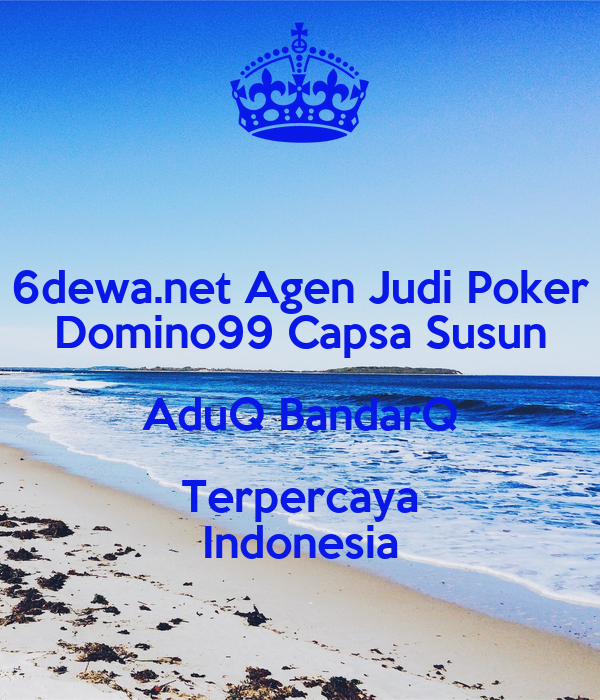 6dewa Net Agen Judi Poker Domino99 Capsa Susun Aduq Bandarq Terpercaya Indonesia Poster Mitraseo Keep Calm O Matic