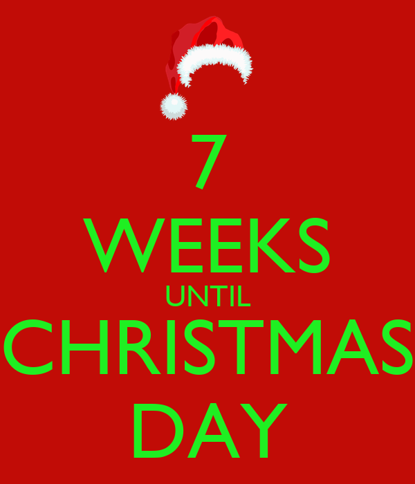 Weeks Till Christmas.7 Weeks Until Christmas Day Poster Marcus Keep Calm O Matic